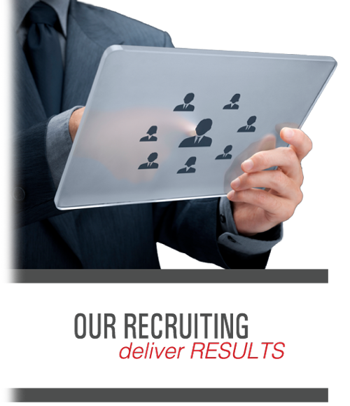 Our Recruiting Delivers Results